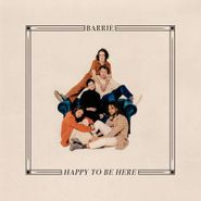 Barrie, Happy To Be Here (CD)