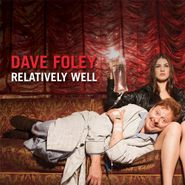 Dave Foley, Relatively Well (CD)