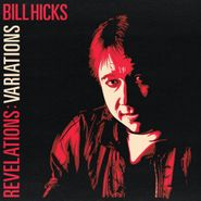 Bill Hicks, Revelations: Variations [Record Store Day] (LP)