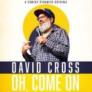 David Cross, Oh, Come On (CD)