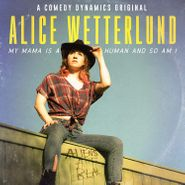 Alice Wetterlund, My Mama Is A Human And So Am I (CD)