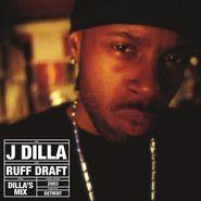 J Dilla, Ruff Draft: Dilla's Mix [Record Store Day] (LP)
