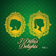 J Dilla, J. Dilla's Delights Vol. I [Black Friday Green Vinyl] (LP)
