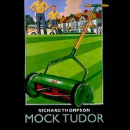 Richard Thompson, Mock Tudor [Deluxe Edition] (LP)