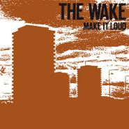The Wake, Make It Loud [Bonus Tracks] (CD)