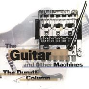 The Durutti Column, The Guitar & Other Machines [Deluxe Edition] (CD)