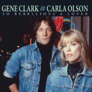Gene Clark, So Rebellious A Lover (CD)