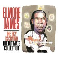 Elmore James, The Sky Is Crying: The Ultimate Collection (CD)