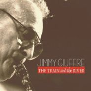 Jimmy Giuffre, The Train And The River (CD)