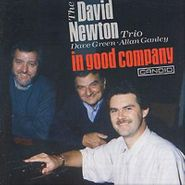 The David Newton Trio, In Good Company (CD)