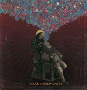 Isaak, Sermonize (CD)