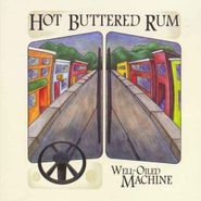 Hot Buttered Rum, Well-Oiled Machine (CD)