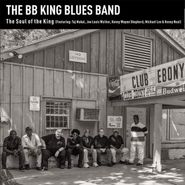 The B.B. King Blues Band, The Soul Of The King (CD)