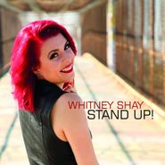 Whitney Shay, Stand Up! (CD)
