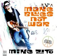 Mike Zito, Make Blues Not War (LP)