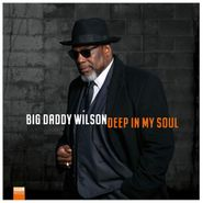 Big Daddy Wilson, Deep In My Soul (LP)