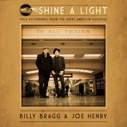 Billy Bragg, Shine A Light: Field Recordings From The Great American Railroad (LP)