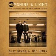 Billy Bragg, Shine A Light: Field Recordings From The Great American Railroad (CD)