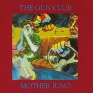 The Gun Club, Mother Juno (LP)