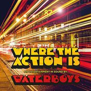 The Waterboys, Where The Action Is [Deluxe Edition] (CD)