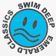 Swim Deep, Emerald Classics (CD)