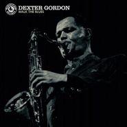 Dexter Gordon, Walk The Blues [Record Store Day Colored Vinyl] (LP)