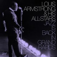 Louis Armstrong & His All Stars, Jazz Is Back In Grand Rapids (LP)