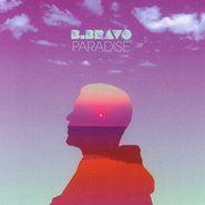 B. Bravo, Paradise (CD)
