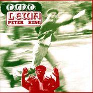 Peter King, Omo Lewa (LP)