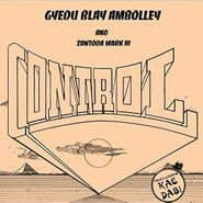 Gyedu-Blay Ambolley, Control (LP)