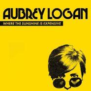 Aubrey Logan, Where The Sunshine Is Expensive (CD)