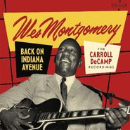 Wes Montgomery, Back On Indiana Avenue: The Carroll DeCamp Recordings (CD)