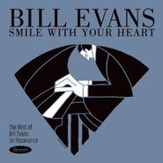 Bill Evans, Smile With Your Heart: The Best Of Bill Evans On Resonance (CD)