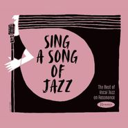 Various Artists, Sing A Song Of Jazz: The Best Of Vocal Jazz On Resonance (CD)