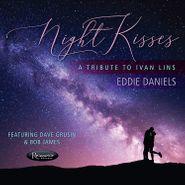 Eddie Daniels, Night Kisses: A Tribute To Ivan Lins (CD)