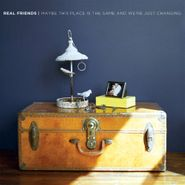 Real Friends, Maybe This Place Is The Same And We're Just Changing (LP)
