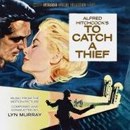 Lyn Murray, To Catch a Thief/The Bridges at Toko-Ri [Limited Edition] [Score] (CD)