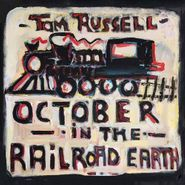 Tom Russell, October In The Railroad Earth (CD)