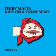 "The Terry Malts, Our Love (10"")"