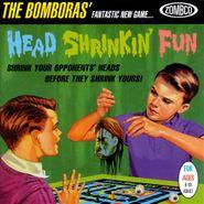 Bomboras, Head Shrinkin' Fun (CD)