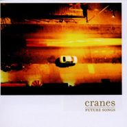 Cranes, Future Songs (CD)