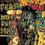 Fela Kuti, Fear Not For Man (LP)