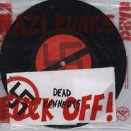"""Dead Kennedys, Nazi Punks Fuck Off! (7"""")"""