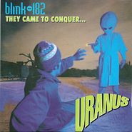 "blink-182, They Came To Conquer Uranus (7"")"