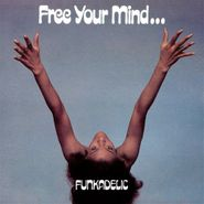 Funkadelic, Free Your Mind... And Your Ass Will Follow [Bonus Tracks] (CD)