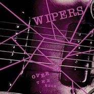 The Wipers, Over The Edge [Remastered] (LP)