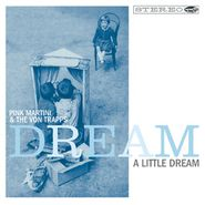 Pink Martini, Dream A Little Dream (CD)