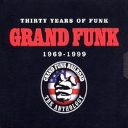 Grand Funk Railroad, 30 Years Of Funk 1969-99 The Anthology [Remastered Box Set] (CD)