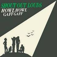 Shout Out Louds, Howl Howl Gaff Gaff (CD)