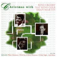 Bing Crosby, Christmas With Bing Crosby, Nat King Cole And Dean Martin (CD)